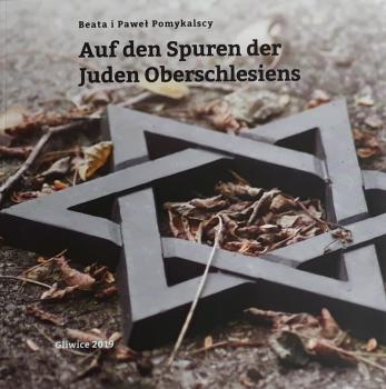 Auf den Spuren der Juden Oberschlesiens