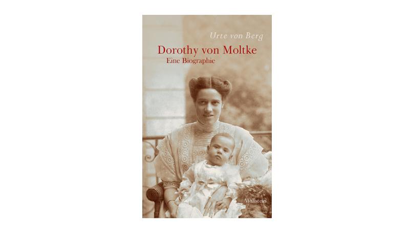 Dorothy von Moltke - Eine Biographie