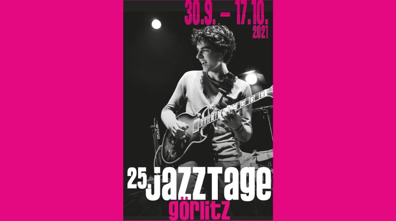 30.9.-17.10.  25. Jazztage Görlitz